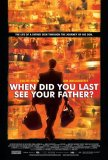When Did You Last See Your Father? Poster